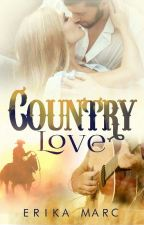 Country Love © (RETIRADA POR PUBLICACIÓN) by ErikaMarc7