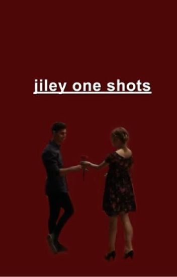 jiley | one shots