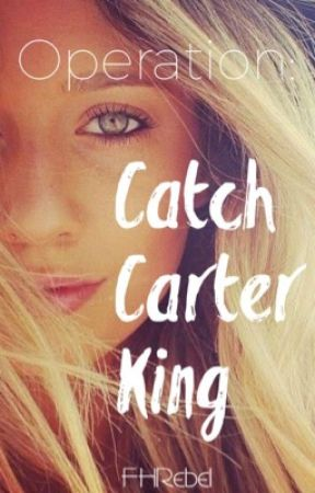 Operation: Catch Carter King by FHRebel