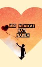 Misi Memikat Hati Nabila by Bella_Nadiya