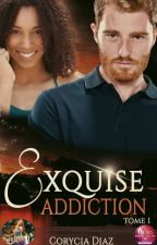 Exquise Addiction by Corycia