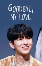 Goodbye my love ; Yoo Kihyun by nevereveeer