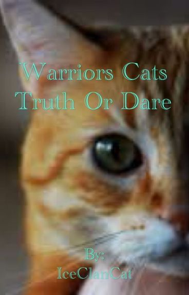 Warriors Cats Truth Or Dare