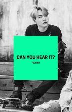 Can you hear it? [y.m] by XxNanmakuxX