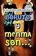 Boruto y Menma son... by LiliaSolisRamirez