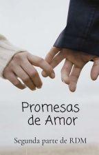 Promesas de Amor { Editando } Baggio Franccesco y tú {segunda temporada de RDM} by franccesquinadebaggi