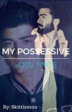 My Possessive Soul Mate by Skittlesxx0