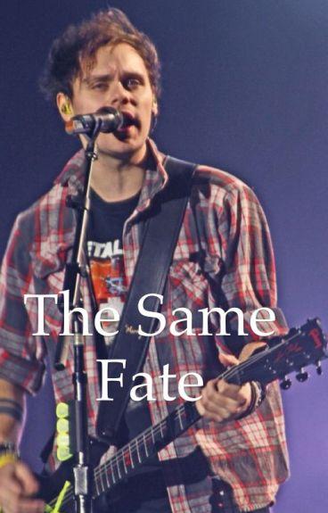 The Same Fate