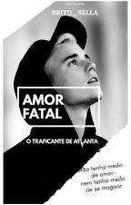 Amor Fatal - Concluída - by Brito_Bella