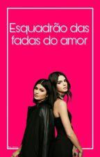 Esquadrão das Fadas do Amor  by tia_roxy