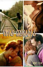 VIDAS CRUZADAS© by npvm14