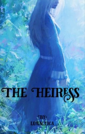 The Heiress by Lunactica