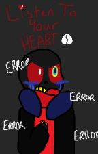 Listen To Your Heart (ErrorFresh) by Rainbow_The_Shipper