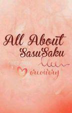 All About SasuSaku by OreoIvory