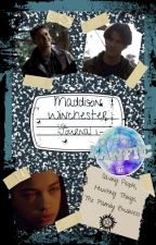 Maddison Winchester: Book 1 by MaddisonsMemoirs