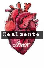 Realmente amor (Pausada) by anonimo1516