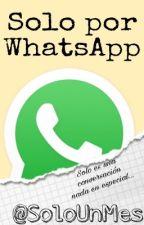 Solo por WhatsApp by SoloUnMes