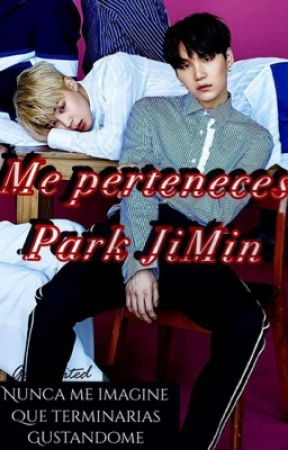 [Me perteneces Park JiMin•|•Yoonmin] by MelShipperDeBts