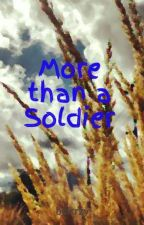 More than a Soldier by boicrzy