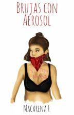 Brujas con aerosol by holasisoymaca