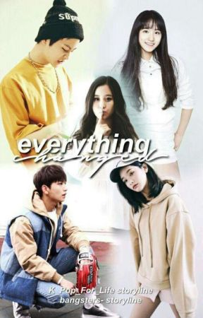 Everything Changed by K_Pop_For_Life