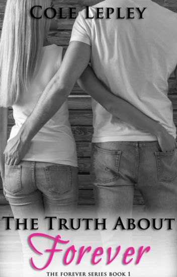 The Truth About Forever (The Forever Series Book 1)