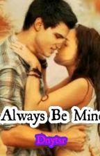 Always Be Mine by dnytsr