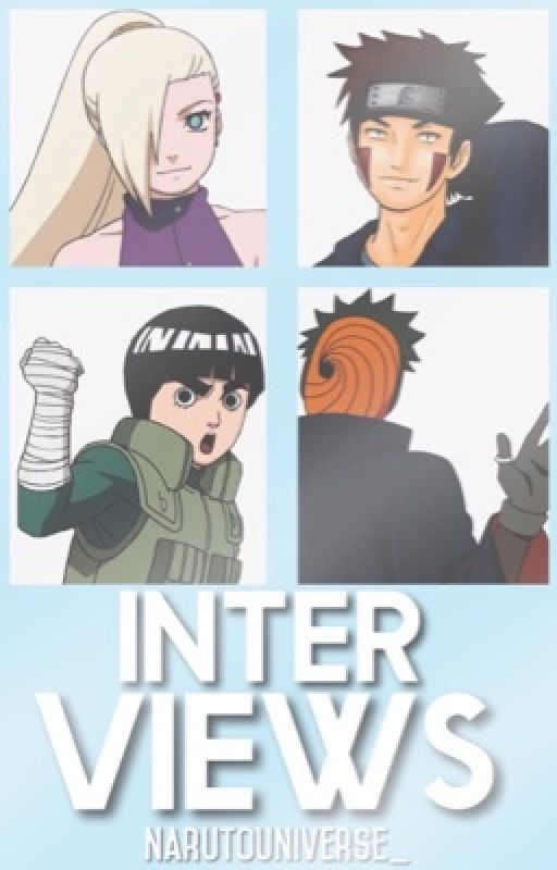 Interviews by NarutoUniverse_