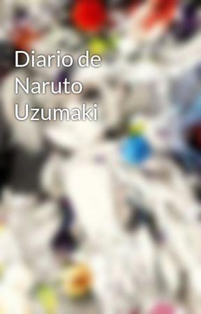 Diario de Naruto Uzumaki by AbigailKeotelian