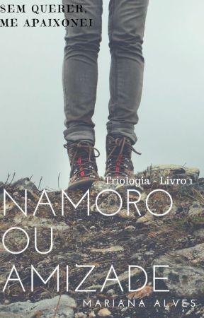 1. Namoro Ou Amizade by MariihAlvees