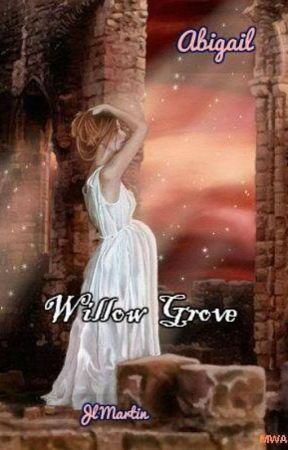 Abigail- Willow Grove- Novel Two by JoanneMartin2015