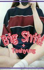 Big Shit ! by sellxhoon