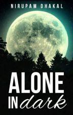 Alone in dark  by NirupamDhakal