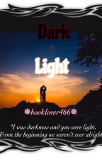 Dark & Light by booklover466
