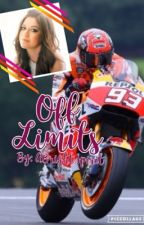 Off Limits (A Marc Márquez FanFic) by ABrightSpirit