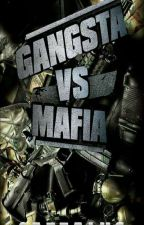 GANGSTER VS. MAFIA  by Cattalus
