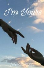 Im Yours by AnneBiglete