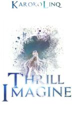 Thrill Imagine by Karoko_Linq