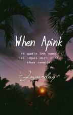When Apink.. by joyourday
