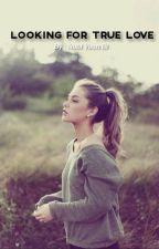 LOOKING FOR TRUE LOVE by NoviPermatasari5