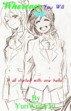 Wherever You Will Go (GirlxGirl)(NozoEli Fanfic)(AU) by YuriWriter
