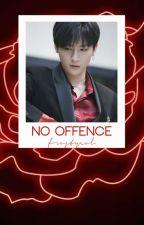 no offence ➳ I.M.xMonsta x ✅ by frostyeol