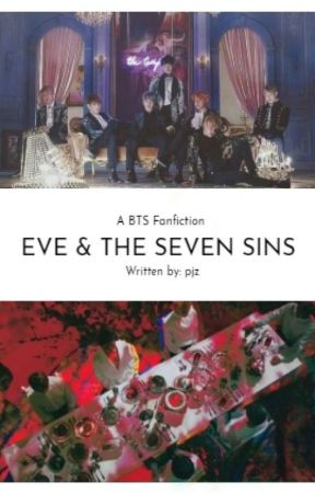 Eve and the Seven Sins (BTS FF BOOK 1) by ParkJazmin13