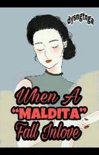 When A Maldita Fall Inlove by dysngtnga