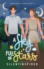 A Sky Full Of Stars (Montgomery Series # 5) by SilentInspired