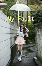 My Fault ( Na Jaemin * Hina Chan ) by bychaerii_