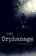 The Orphanage (-ON HOLD-) by AuthorLeena