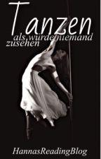 Tanzen, als würde niemand zusehen  by HannasReadingBlog