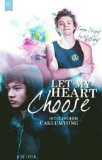 Let My Heart Choose [5SOS] // Edited by Calumtong