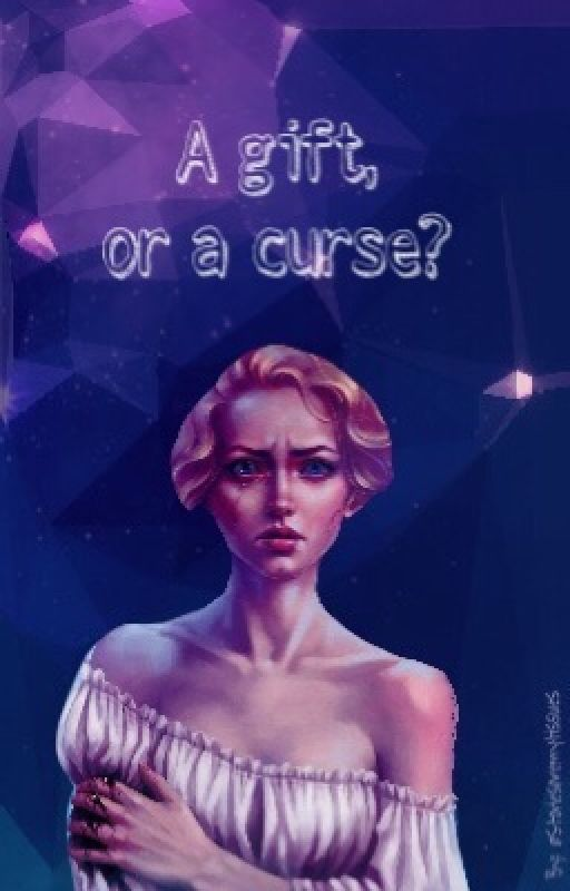 A gift, or a curse? by Storiesaremytissues